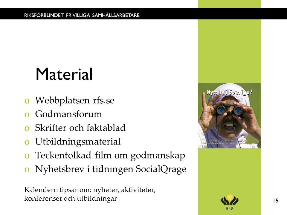 RFS 15 RIKSFÖRBUNDET FRIVILLIGA SAMHÄLLSARBETARE Material oWebbplatsen rfs.se oGodmansforum oSkrifter och faktablad oUtbildningsmaterial oTeckentolkad