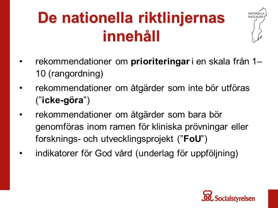 """rekommendationer om prioriteringar i en skala från 1– 10 (rangordning) rekommendationer om åtgärder som inte bör utföras (""""icke-göra"""") rekommendatione"""