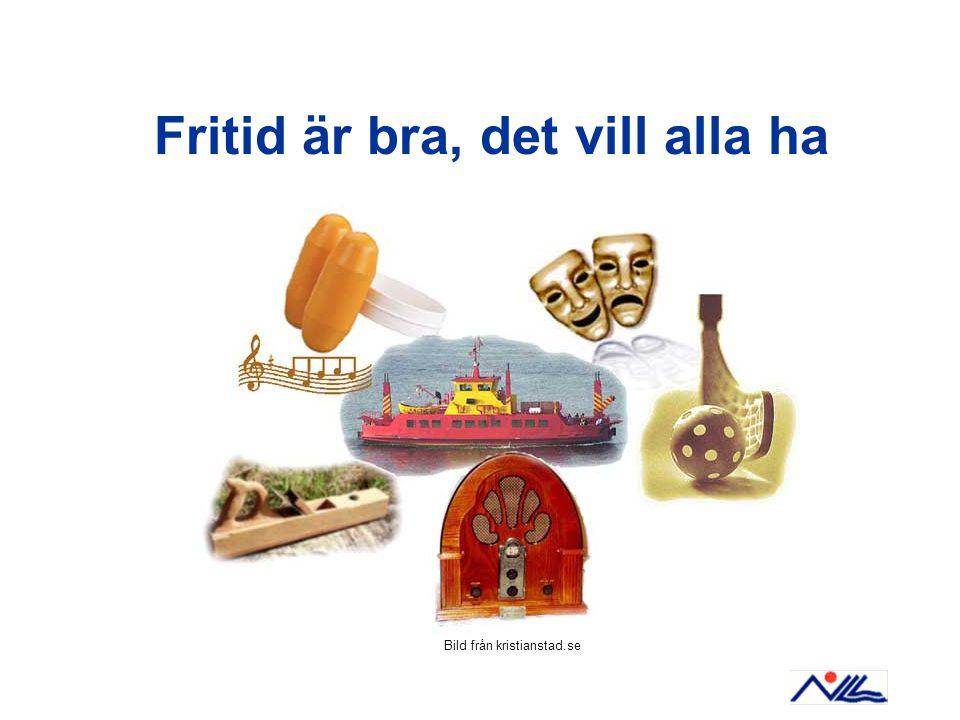 Fritid är bra, det vill alla ha Bild från kristianstad.se