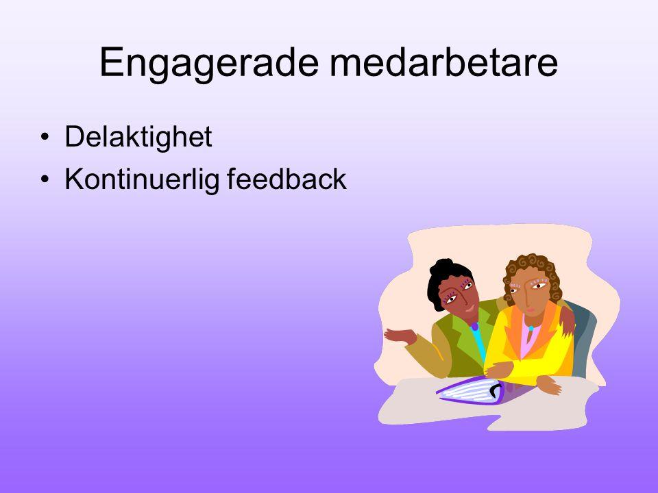 Engagerade medarbetare Delaktighet Kontinuerlig feedback