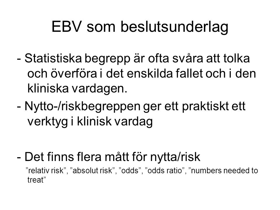 EBV som beslutsunderlag - Statistiska begrepp är ofta svåra att tolka och överföra i det enskilda fallet och i den kliniska vardagen.