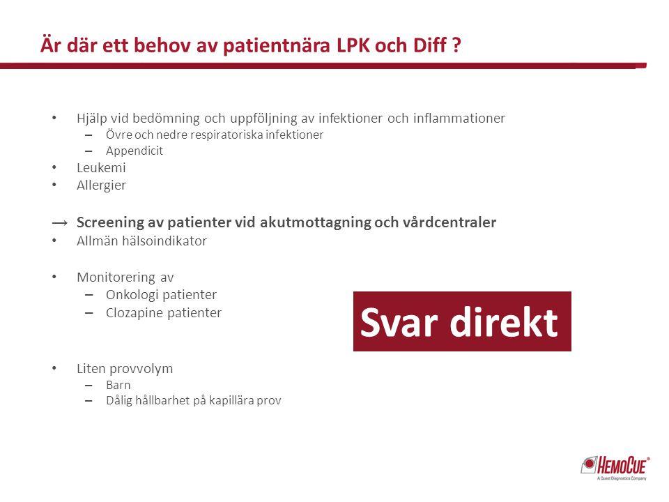 Är där ett behov av patientnära LPK och Diff ? Hjälp vid bedömning och uppföljning av infektioner och inflammationer – Övre och nedre respiratoriska i