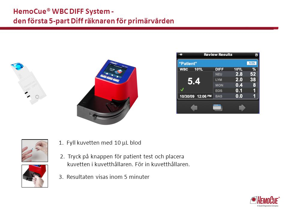 WBC DIFF Data Management För att mata in data i HemoCue WBC DIFF – använd barcode scanner eller ett externt tangentbord Resultaten kan skrivas ut på en skrivare Data transfer via Ethernet Patient ID Avd/VC ID Operatörs ID QC ID Lab ID Datum och tid Ethernet