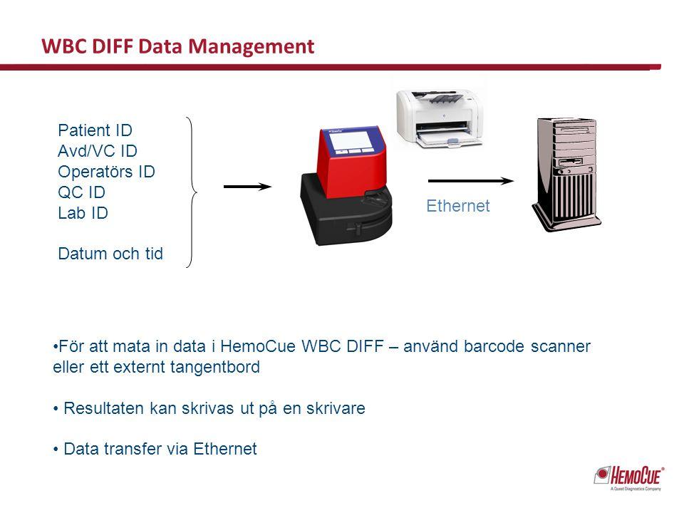 WBC DIFF Data Management För att mata in data i HemoCue WBC DIFF – använd barcode scanner eller ett externt tangentbord Resultaten kan skrivas ut på e