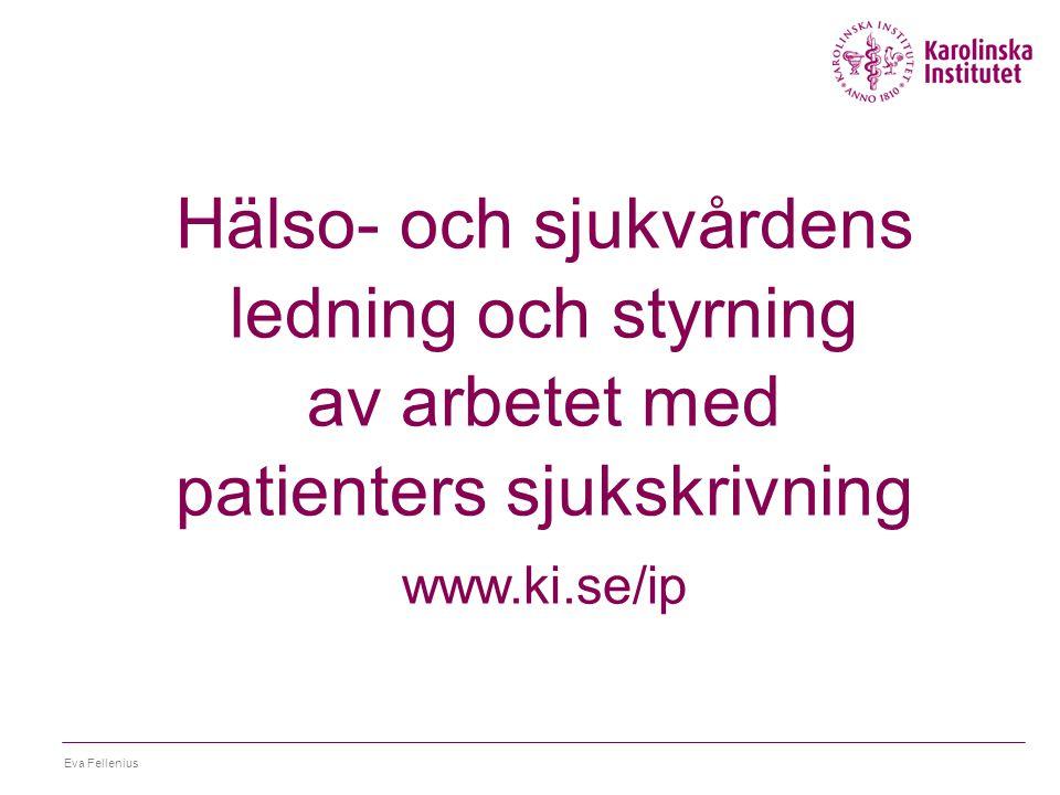 Eva Fellenius Sjukvården främjar långa sjukfall Studie 1 syfte: Identifiera problem i sjukvården kring handläggning av patientens sjukskrivning