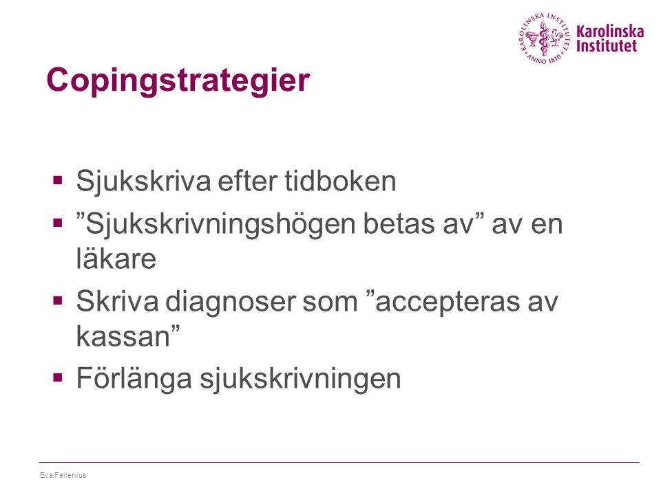 Eva Fellenius Slutsatser  Frågan finns på agendan, men skillnader mellan chefsnivåerna  Oklart vad som ska ledas och styras  Tydligare uppdrag behövs kring kvinnors ohälsa  Oklara gränser chefer-läkare