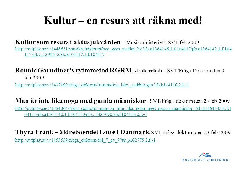 Kultur som resurs i aktusjukvården - Musikministeriet i SVT feb 2009 http://svtplay.se/v/1448631/musikministeriet/bee_gees_raddar_liv?cb,a1364145,1,f,