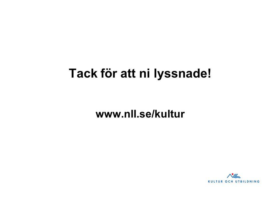 Tack för att ni lyssnade! www.nll.se/kultur