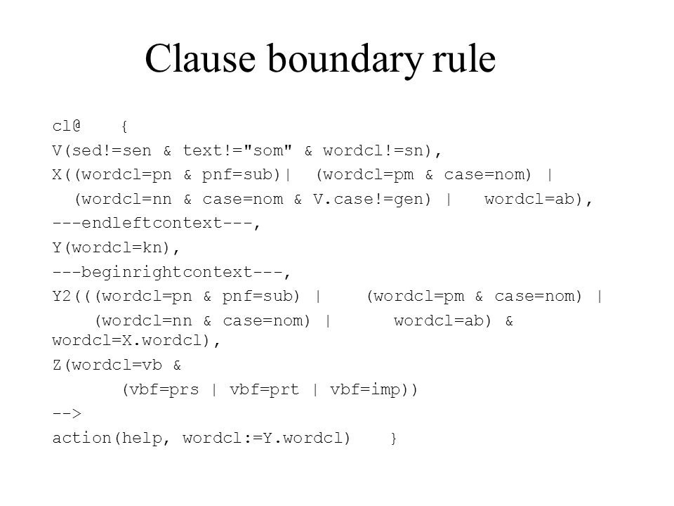 Clause boundary rule cl@{ V(sed!=sen & text!=