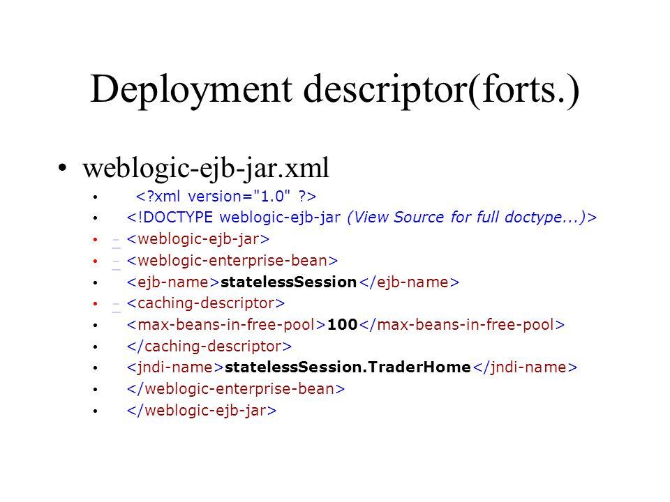 Deployment descriptor(forts.) weblogic-ejb-jar.xml - statelessSession - 100 statelessSession.TraderHome