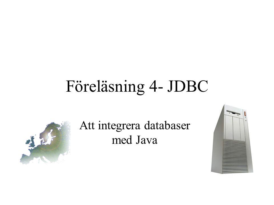 Överblick JDBC Grunderna –Använda JDBC för att hantera relationsdatabaser –exekvera SQL satser –Ta hand om resulterande ResultSets Optimering –Metadata –PrepareStatement –Stored Procedures –Pooling