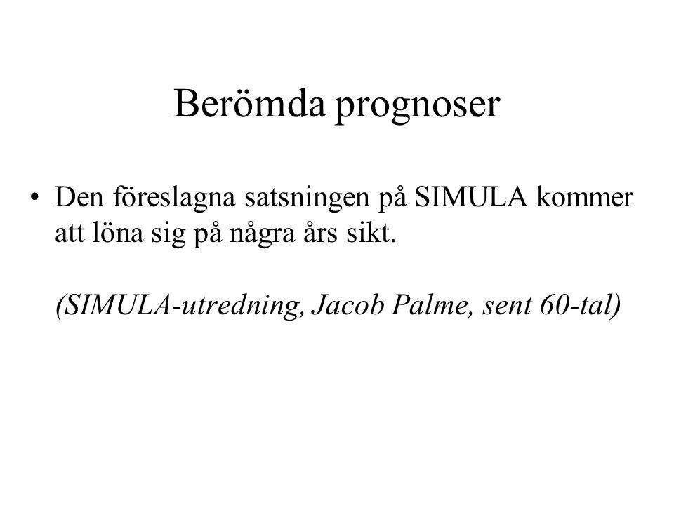 Berömda prognoser Den föreslagna satsningen på SIMULA kommer att löna sig på några års sikt.