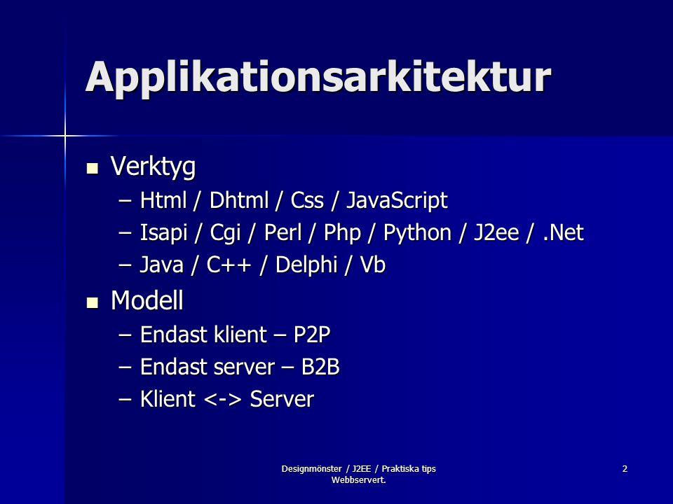 Designmönster / J2EE / Praktiska tips Webbservert. 3 Applikationslager