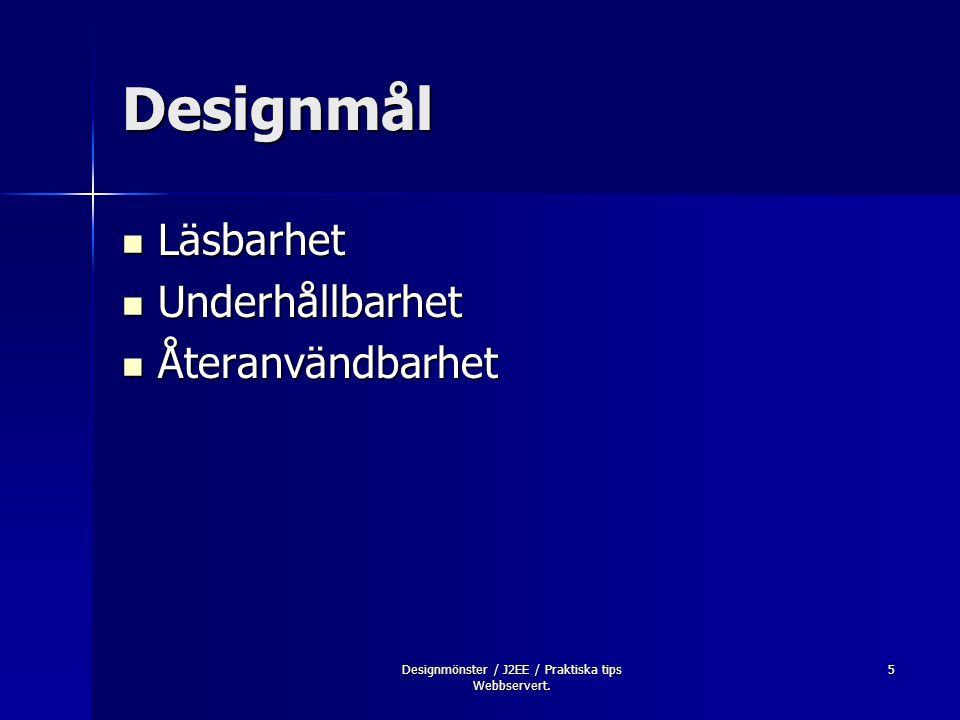 5 Designmål Läsbarhet Läsbarhet Underhållbarhet Underhållbarhet Återanvändbarhet Återanvändbarhet