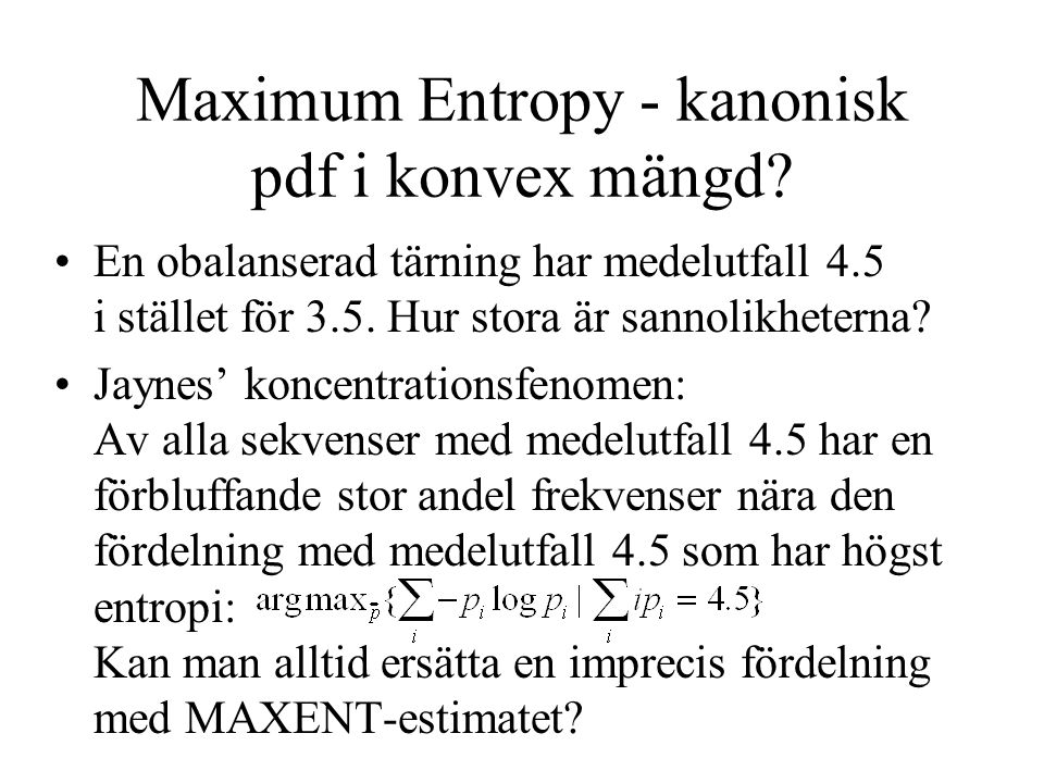 Maximum Entropy - kanonisk pdf i konvex mängd.
