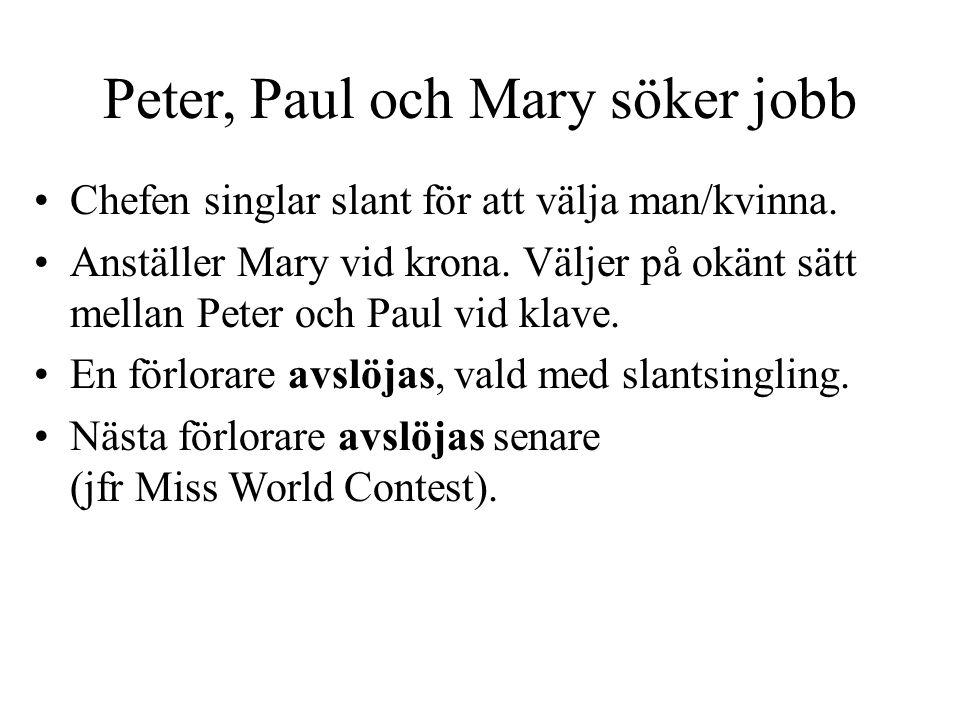Peter, Paul och Mary söker jobb Chefen singlar slant för att välja man/kvinna.