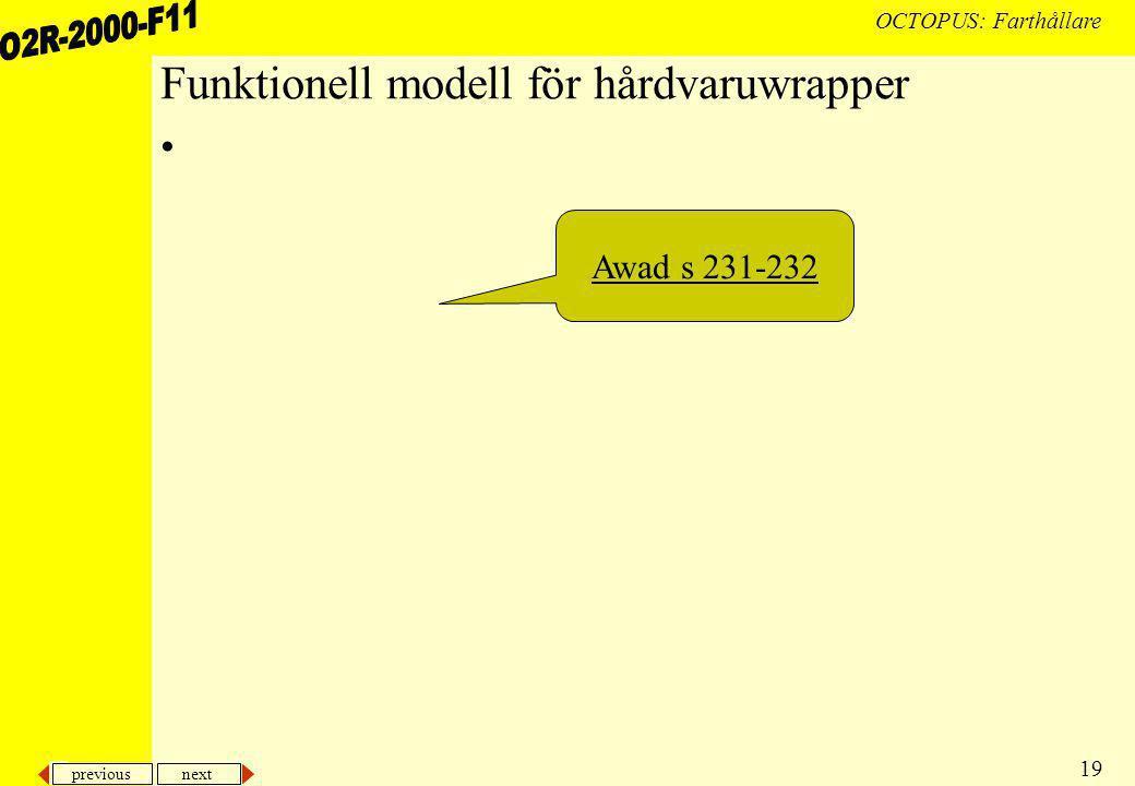 previous next 19 OCTOPUS: Farthållare Funktionell modell för hårdvaruwrapper Awad s 231-232