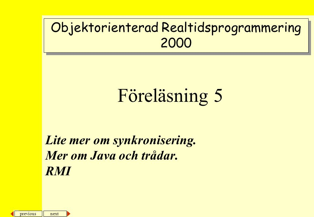 previous next 2 Synkronisering.Java. RMI.