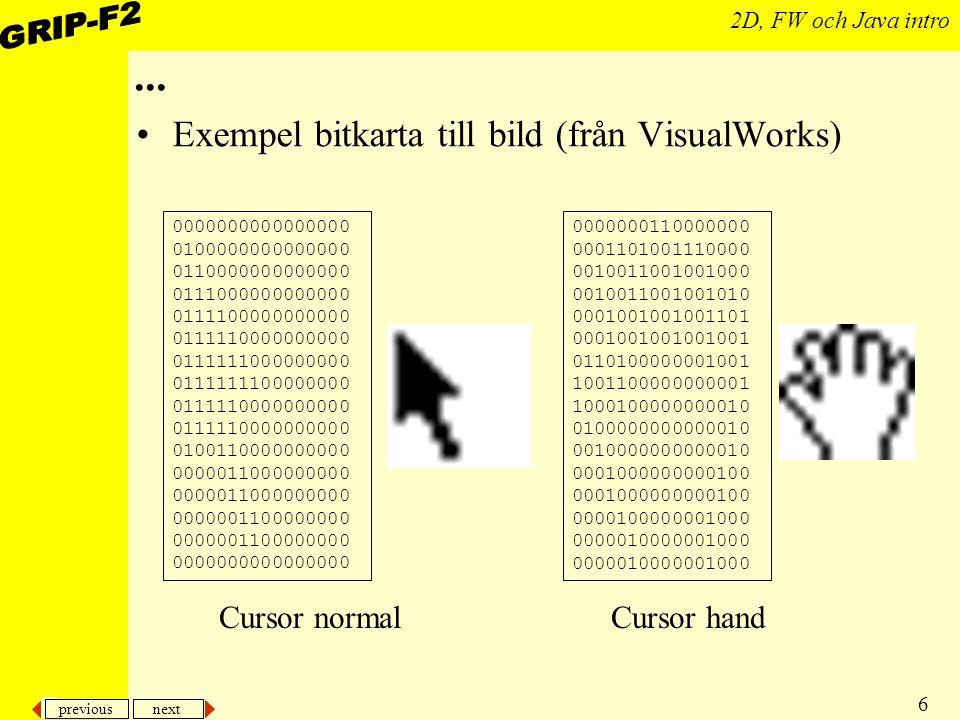 previous next 17 2D, FW och Java intro Attribut Det finns också stöd för att ange –Färg eller mönster –Linjebredd –Prickad streckad I OpenGL kommer vi senare se prov på fler attribut, tex –för att ange olika typer av polygoner –och (självklart) i tre dimensioner