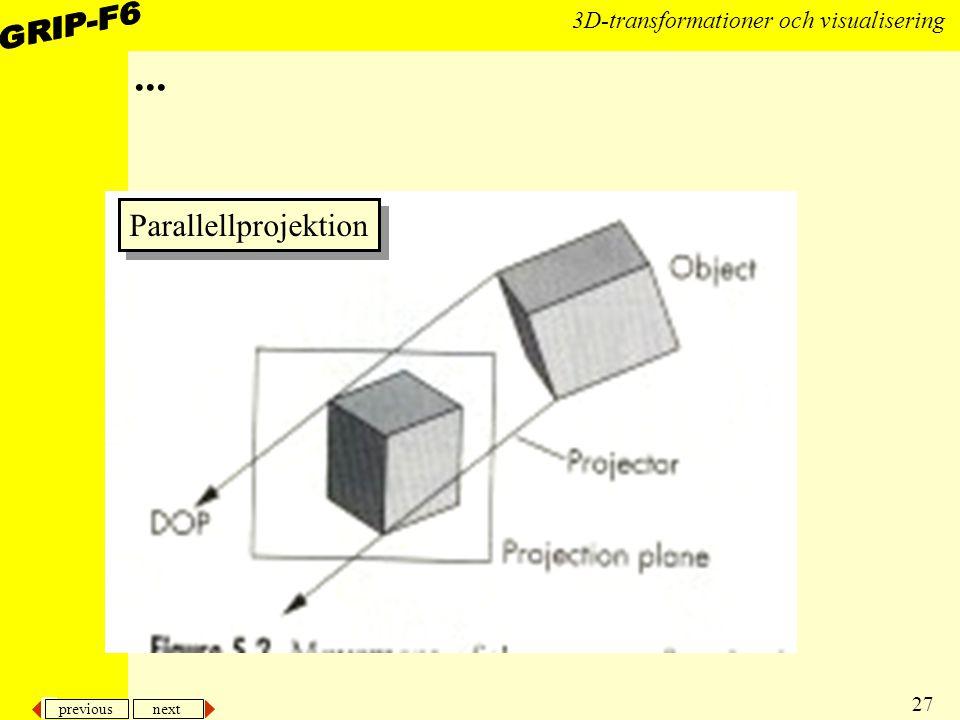 previous next 27 3D-transformationer och visualisering... Parallellprojektion