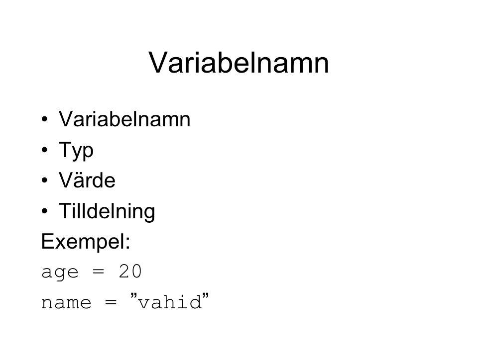 """Variabelnamn Typ Värde Tilldelning Exempel: age = 20 name = """" vahid """""""