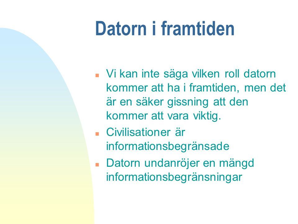 Information management n 2000-talets Killer application - alla kommer att behöva det n Databrytning n Informations distillation