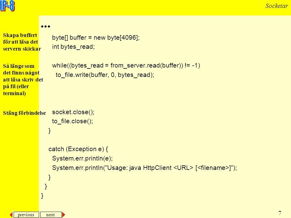 previous next 8 Socketar En enkel WEB-server som bara ekar frågor som ställs till den import java.io.*; import java.net.*; public class HttpMirror { public static void main(String args[]) { try { int port = Integer.parseInt(args[0]); ServerSocket ss = new ServerSocket(port); for(;;) { Socket client = ss.accept(); En enkel server som bara ekar frågor som ställs till den.