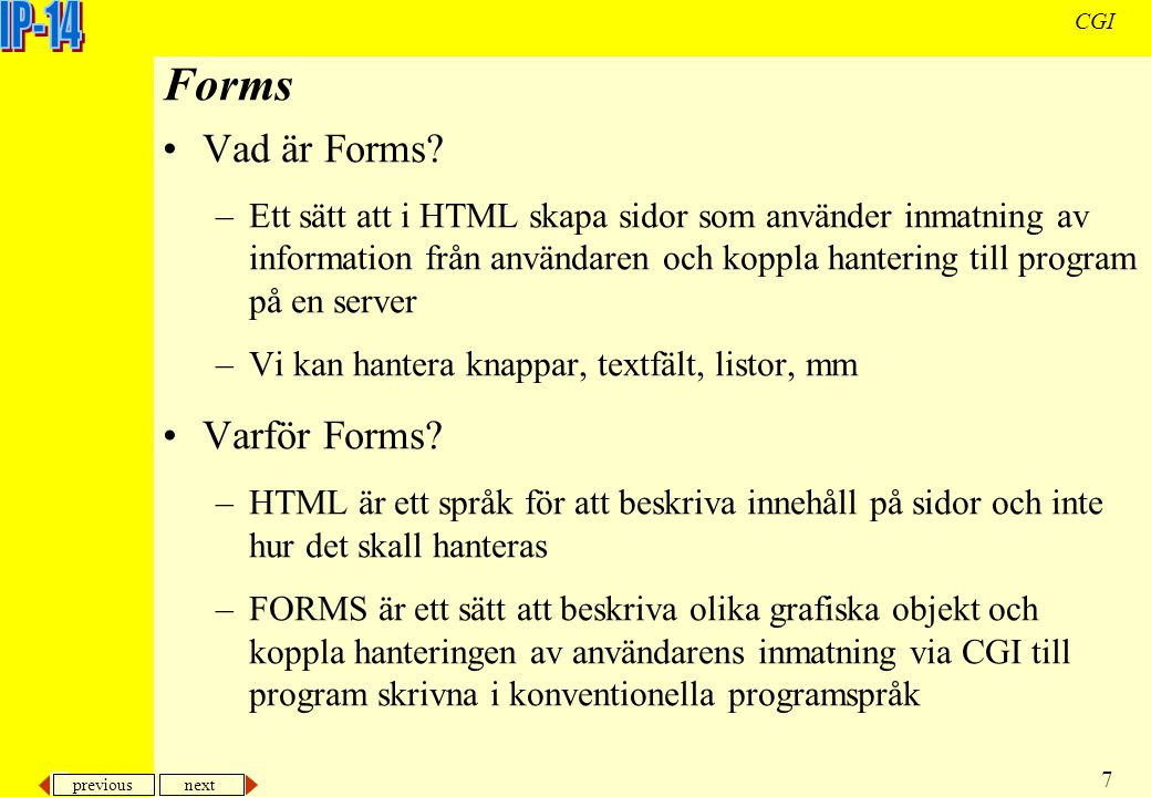 previous next 7 CGI Forms Vad är Forms.