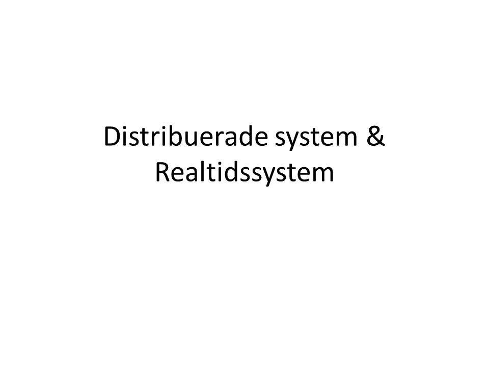 Distribuerade system & Realtidssystem