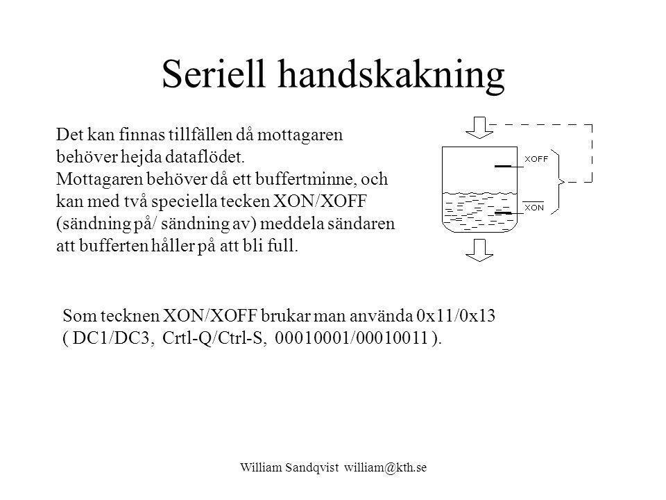 William Sandqvist william@kth.se Seriell handskakning Det kan finnas tillfällen då mottagaren behöver hejda dataflödet.