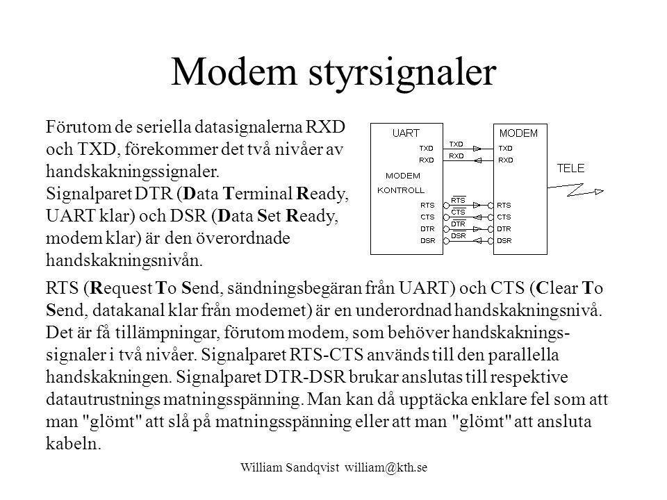 William Sandqvist william@kth.se Modem styrsignaler Förutom de seriella datasignalerna RXD och TXD, förekommer det två nivåer av handskakningssignaler.