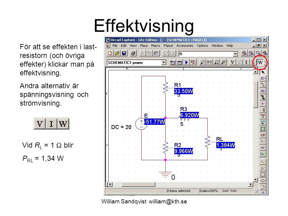 William Sandqvist william@kth.se Effektvisning För att se effekten i last- resistorn (och övriga effekter) klickar man på effektvisning. Andra alterna
