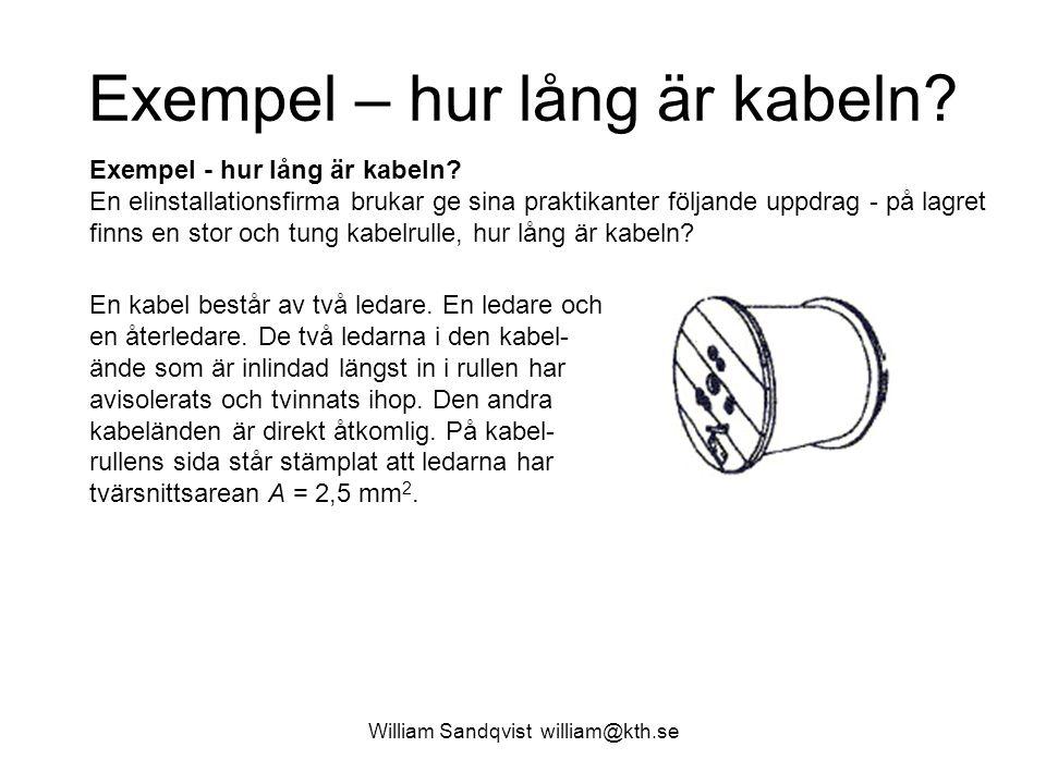 William Sandqvist william@kth.se Exempel – hur lång är kabeln.
