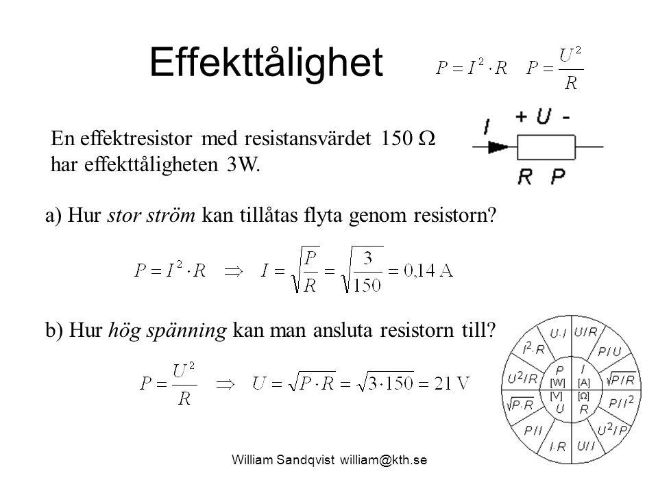 William Sandqvist william@kth.se Effekttålighet En effektresistor med resistansvärdet 150  har effekttåligheten 3W.