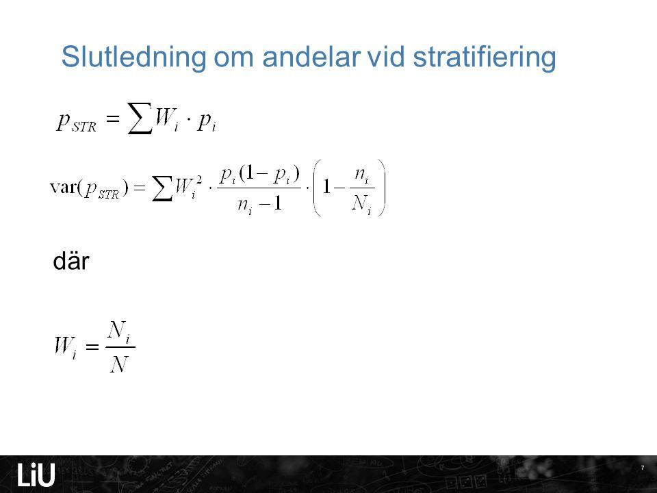 Slutledning om andelar vid stratifiering 7 där