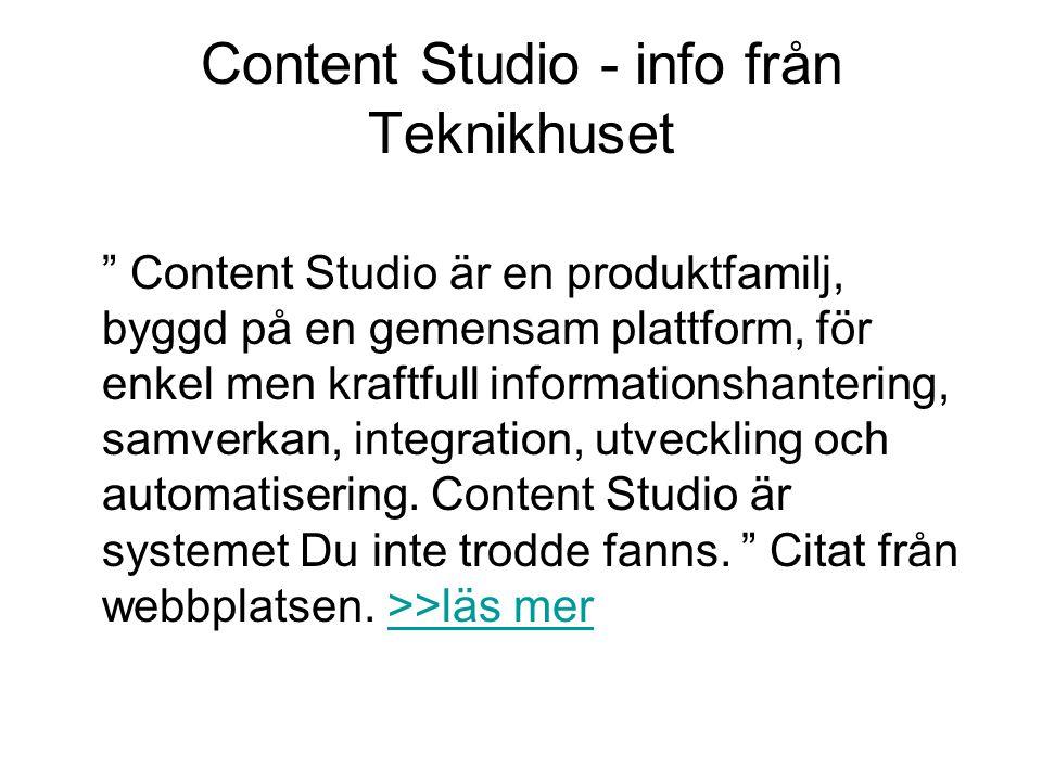 Content Studio - info från Teknikhuset Content Studio är en produktfamilj, byggd på en gemensam plattform, för enkel men kraftfull informationshantering, samverkan, integration, utveckling och automatisering.