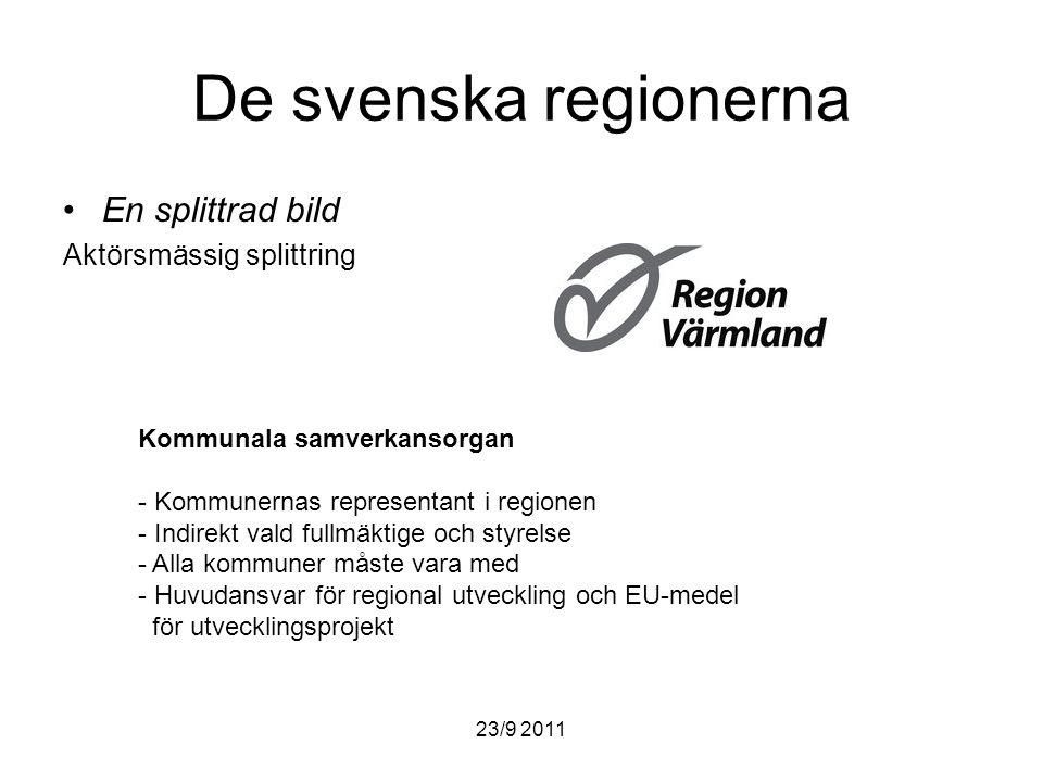 23/9 2011 De svenska regionerna Den svenska regionaliseringprocessen -Regionkommitténs slutbetänkande 6-9 regionkommuner 1 – 2 miljoner invånare (inte under 500 000) Universitet och universitetssjukhus Processen ska gå nedifrån och upp -Regeringens besked Regionkommuner ska vi ha.