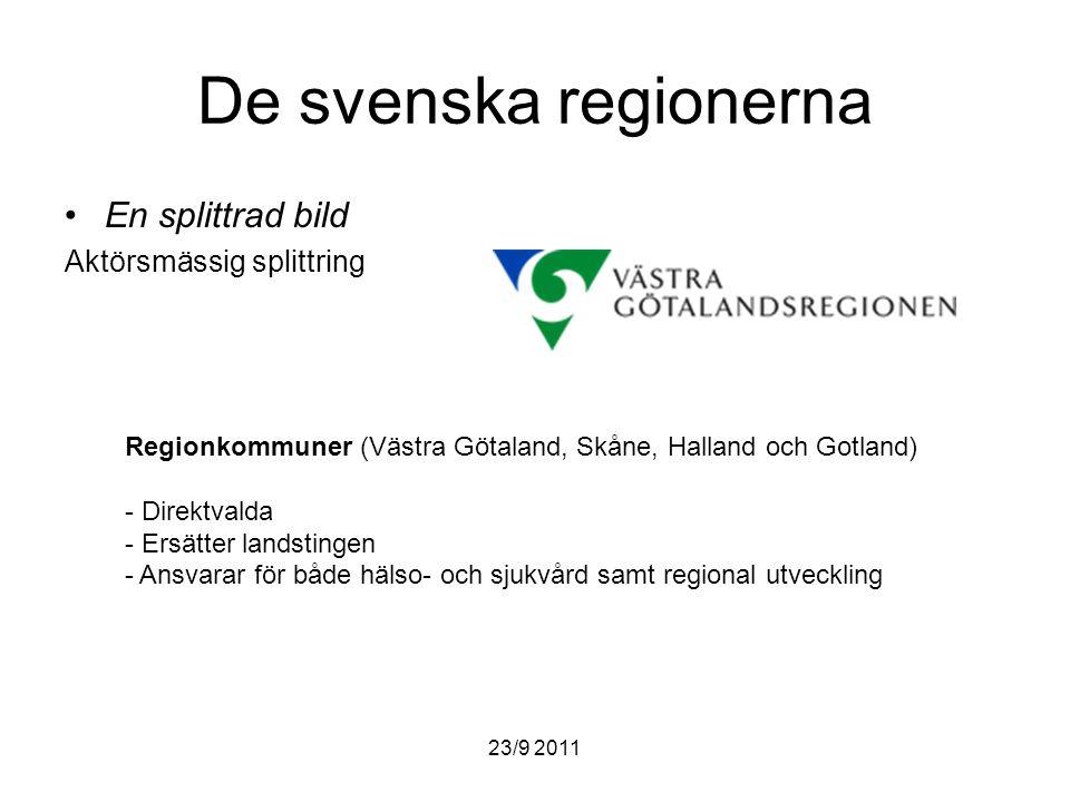 23/9 2011 De svenska regionerna Nya utmaningar för regionerna Nya utmaningar Ökad samordning för regional utveckling Hantering av pressade välfärdssystem