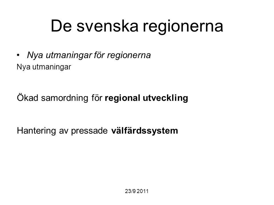 23/9 2011 Regional utveckling Ljusgrå = Kommunala samverkansorgan Mellangrå = Regionkommuner Mörkgrå = Länsstyrelser Källa: OECD Territorial Reviews SWEDEN 2010