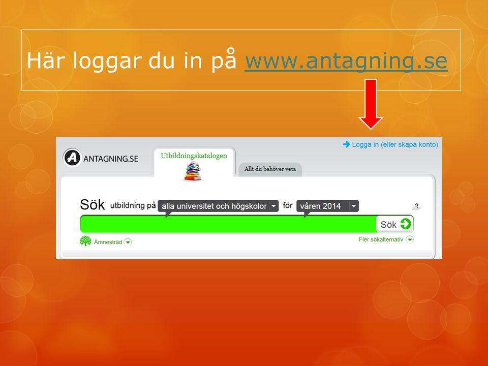 Här loggar du in på www.antagning.sewww.antagning.se