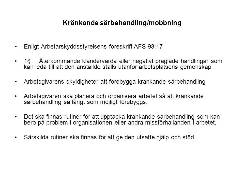 Kränkande särbehandling/mobbning Enligt Arbetarskyddsstyrelsens föreskrift AFS 93:17 1§Återkommande klandervärda eller negativt präglade handlingar so