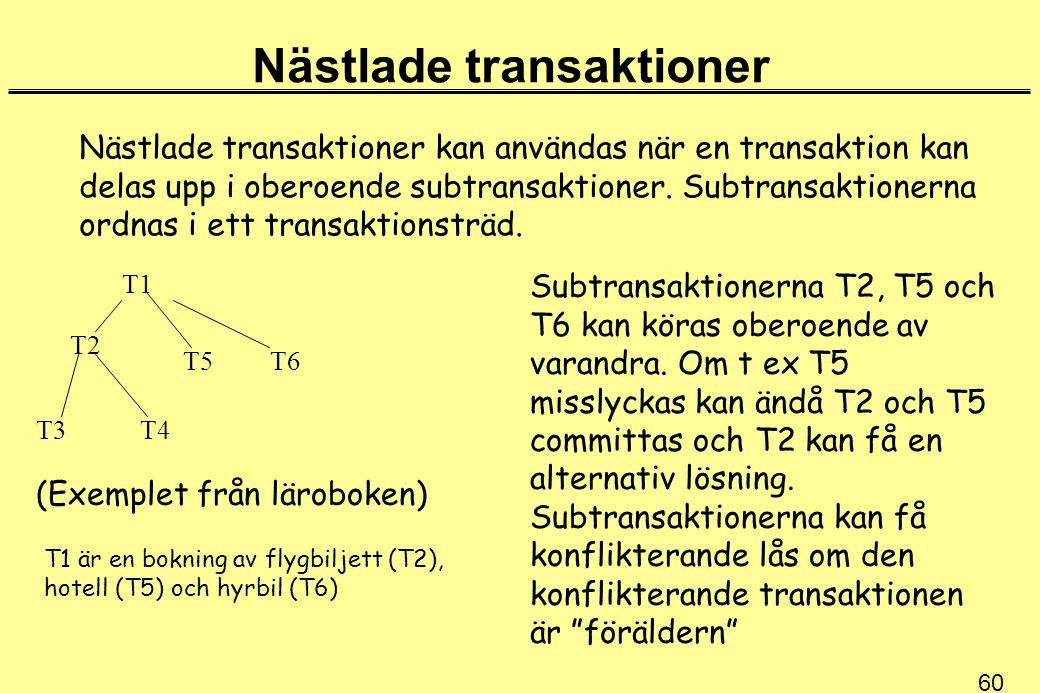 60 Nästlade transaktioner Nästlade transaktioner kan användas när en transaktion kan delas upp i oberoende subtransaktioner.