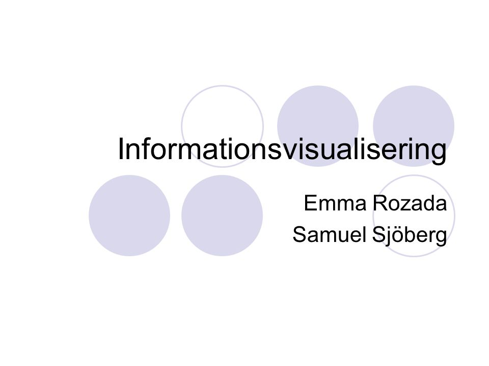 Informationsvisualisering Emma Rozada Samuel Sjöberg