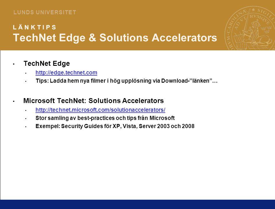 11 L U N D S U N I V E R S I T E T L Ä N K T I P S TechNet Edge & Solutions Accelerators TechNet Edge http://edge.technet.com Tips: Ladda hem nya filmer i hög upplösning via Download- länken … Microsoft TechNet: Solutions Accelerators http://technet.microsoft.com/solutionaccelerators/ Stor samling av best-practices och tips från Microsoft Exempel: Security Guides för XP, Vista, Server 2003 och 2008