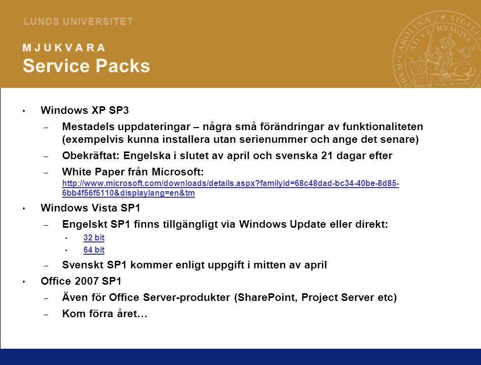 6 L U N D S U N I V E R S I T E T M J U K V A R A Service Packs Windows XP SP3 – Mestadels uppdateringar – några små förändringar av funktionaliteten (exempelvis kunna installera utan serienummer och ange det senare) – Obekräftat: Engelska i slutet av april och svenska 21 dagar efter – White Paper från Microsoft: http://www.microsoft.com/downloads/details.aspx familyid=68c48dad-bc34-40be-8d85- 6bb4f56f5110&displaylang=en&tm http://www.microsoft.com/downloads/details.aspx familyid=68c48dad-bc34-40be-8d85- 6bb4f56f5110&displaylang=en&tm Windows Vista SP1 – Engelskt SP1 finns tillgängligt via Windows Update eller direkt: 32 bit 64 bit – Svenskt SP1 kommer enligt uppgift i mitten av april Office 2007 SP1 – Även för Office Server-produkter (SharePoint, Project Server etc) – Kom förra året…