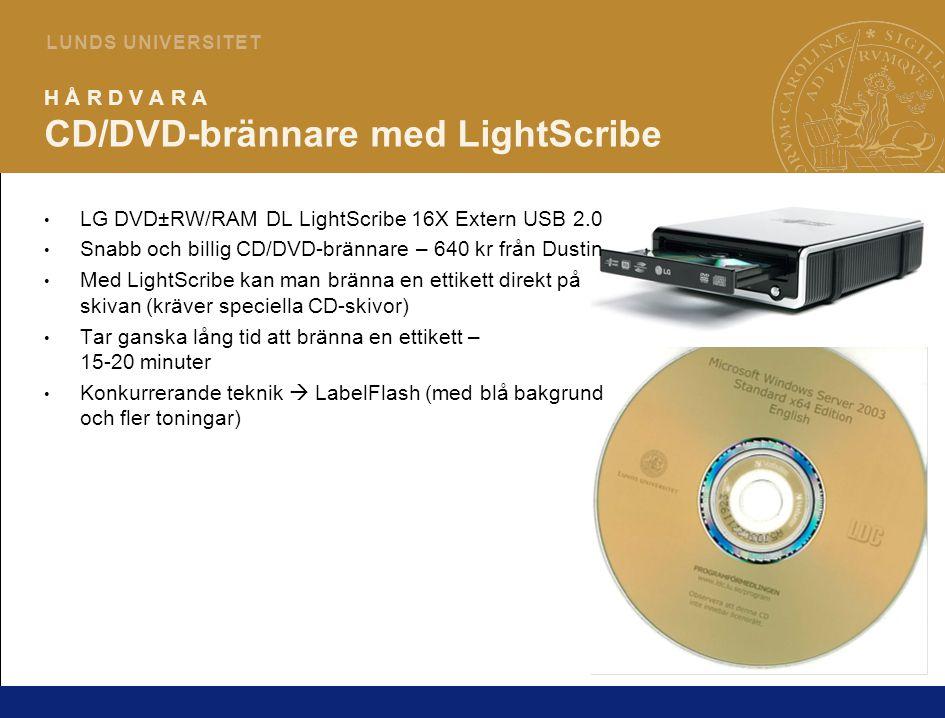 5 L U N D S U N I V E R S I T E T H Å R D V A R A CD/DVD-brännare med LightScribe LG DVD±RW/RAM DL LightScribe 16X Extern USB 2.0 Snabb och billig CD/DVD-brännare – 640 kr från Dustin Med LightScribe kan man bränna en ettikett direkt på skivan (kräver speciella CD-skivor) Tar ganska lång tid att bränna en ettikett – 15-20 minuter Konkurrerande teknik  LabelFlash (med blå bakgrund och fler toningar)