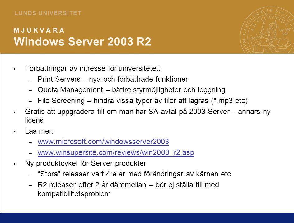 7 L U N D S U N I V E R S I T E T M J U K V A R A Windows Server 2003 R2 Förbättringar av intresse för universitetet: – Print Servers – nya och förbät