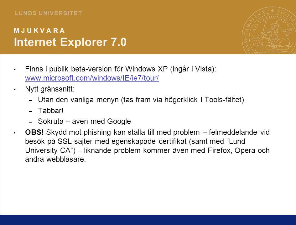 9 L U N D S U N I V E R S I T E T M J U K V A R A Internet Explorer 7.0 Finns i publik beta-version för Windows XP (ingår i Vista): www.microsoft.com/windows/IE/ie7/tour/ www.microsoft.com/windows/IE/ie7/tour/ Nytt gränssnitt: – Utan den vanliga menyn (tas fram via högerklick I Tools-fältet) – Tabbar.