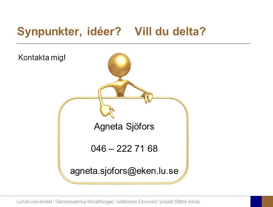 Lunds universitet / Gemensamma förvaltningen / sektionen Ekonomi / projekt Bättre inköp Synpunkter, idéer.