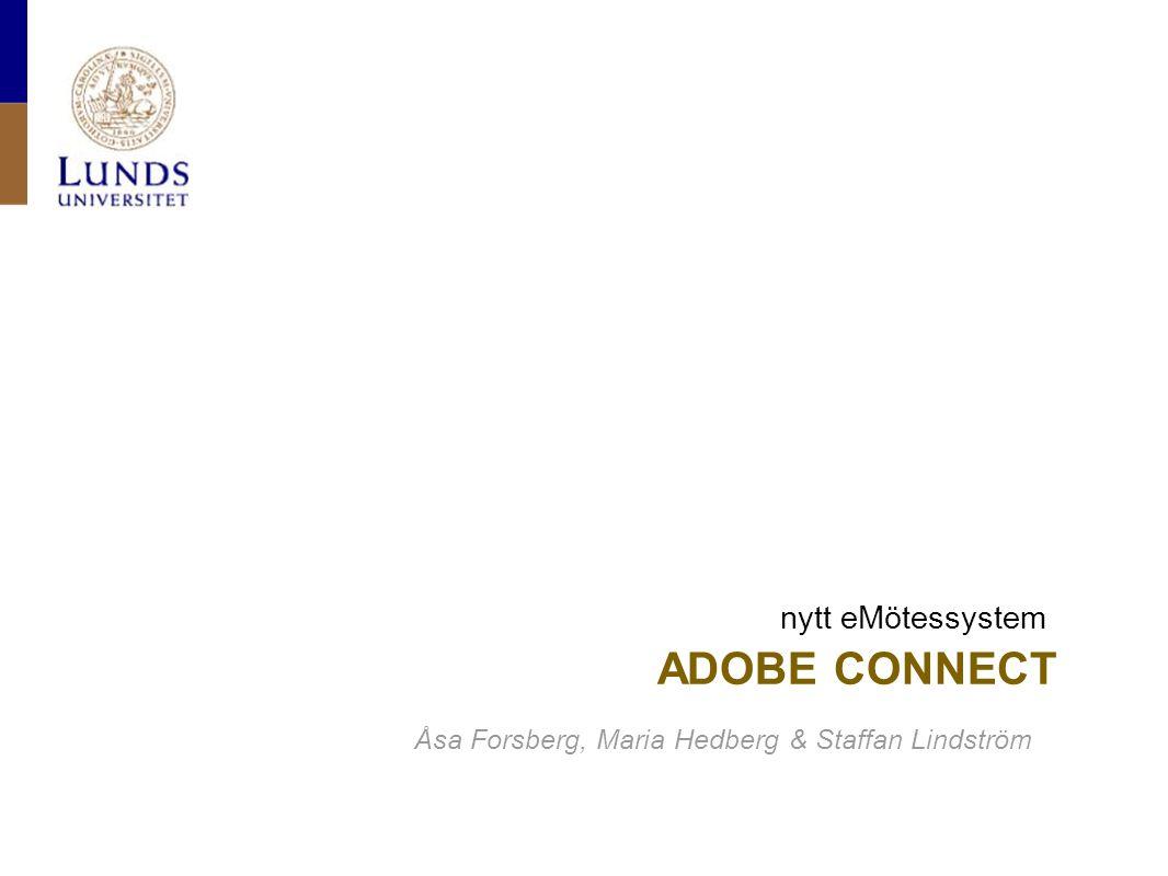ADOBE CONNECT nytt eMötessystem Åsa Forsberg, Maria Hedberg & Staffan Lindström